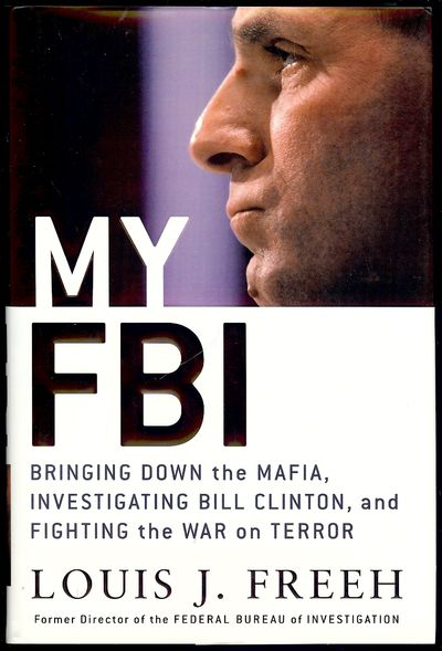2005. FREEH, Louis J. MY FBI. NY: St. Martin's Press, . 8vo., boards in dust jacket; 336 pages. Firs...