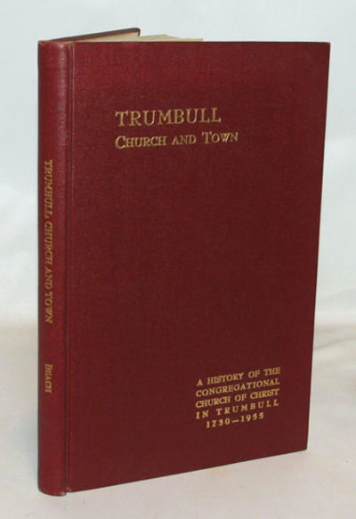 Trumbull, Conn.: Trumbull Historical Commission, c 1955, 1956. Second Edition. Fine in dark red clot...