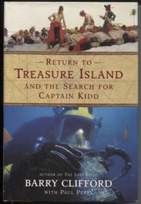 Return to Treasure Island and the Search for Captain Kidd by  Barry &  Paul Perry Clifford - First Edition; First Printing - 2003 - from E Ridge fine Books (SKU: 5785)