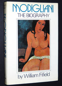 Modigliani: The Biography