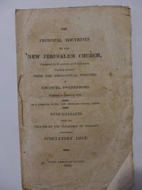 The Principal Doctrines of the New Jerusalem Church, Contained in 42 articles, with references,...