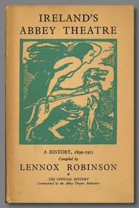 IRELAND'S ABBEY THEATRE  A HISTORY 1899 - 1951