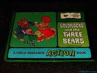 GOLDILOCKS AND THE THREE BEARS - A CHILD GUIDANCE ACTION BOOK
