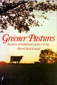Greener pastures by  Marnie Reed Crowell - Hardcover - Signed - 1973-01-01 - from Kayleighbug Books and Biblio.com