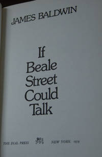 IF BEALE STREET COULD TALK; a novel by the author of Another Country