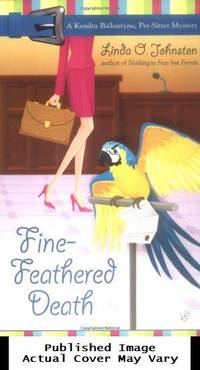 Fine-Feathered Death (Kendra Ballantyne, Petsitter Mysteries, No. 3)