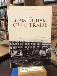 The Birmingham Gun Trade (Revealing History (Paperback))
