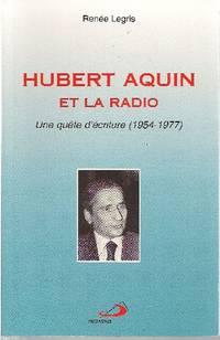 Hubert Aquin et la radio.  Une quête d'écriture (1954-1977)