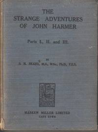 The Strange Adventures of John Harmer Parts I II & III by  S. H Skaife - Hardcover - . - from Africana Books and Biblio.co.uk