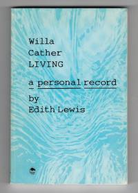 Willa Cather Living : A Personal Record