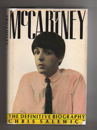 McCartney.  The Definitive Biography by  Chris Salewicz - Stated First Edition.  Also First Printing with full number line - 1986 - from Collectible Book Shoppe and Biblio.co.uk