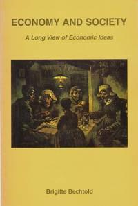 ECONOMY & SOCIETY A Long View of Economic Ideas