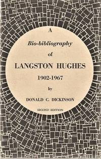 A BIO-BIBLIOGRAPHY OF LANGSTON HUGHES, 1902-1967:; With a Preface by Arna Bontemps.  Second Edition, Revised