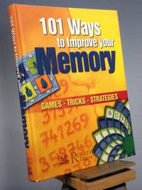 101 Ways to Improve Your Memory: Games, Tricks, Strategies