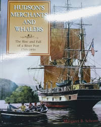 image of Hudson's Merchants and Whalers:  The Rise and Fall of a River Port,  1783-1850