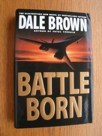 Battle Born by  Dale Brown - First edition first printing - 1999 - from Scene of the Crime Books, IOBA (SKU: biblio9478)