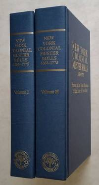 image of New York Colonial Muster Rolls, 1664-1775; Two Volumes; Report of the  State Historian of the State of New York
