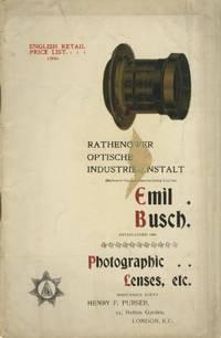 ENGLISH RETAIL PRICE LIST. RATHENOWER OPTISCHE INDUSTRIE-ANSTALT...; EMIL BUSCH, ESTABLISHED 1800. PHOTOGRAPHIC LENSES, ETC.