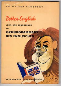 Better English: Lehr-Und Ubungsbuch Zur Grundgrammatik Des Englischen