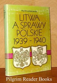 Litwa a Sprawy Polskie 1939-1940