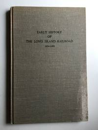 Early History of The Long Island Railroad  1834-1900