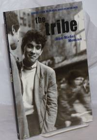 image of The Tribe. Conversations with Gerard Berreby and Francesco Milo. Translated from the French by Donald Nicholson-Smith.  Contributions to the History of the Situationist International and Its Time, Vol. I.