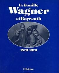 La Famille Wagner et Bayreuth, 1876-1976