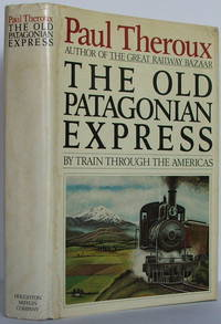 image of The Old Patagonian Express: By Train Through The Americas
