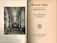 Peacock Alley; the Romance of the Waldorf-Astoria