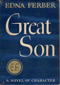 GREAT SON. by  Edna (1887-1968.) Ferber - First Edition - 1945. - from Bookfever.com, IOBA (SKU: 56875)