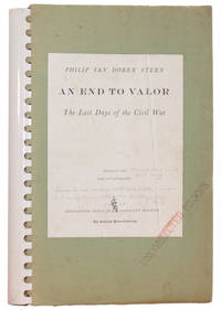Uncorrected Proof] AN END TO VALOR: THE LAST DAYS OF THE CIVIL WAR by  Philip Van Doren Stern - First Edition - 1958 - from Michael Pyron, Bookseller, ABAA (SKU: 5949)