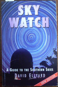 Sky Watch: A Guide to the Southern Skies