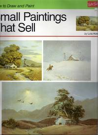 How to Draw and Paint 201: Small Paintings That Sell