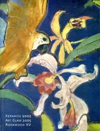 Rookwood XV, Keramics 2005 and Art Glass 2005