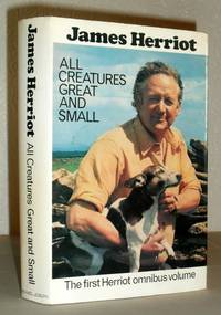 All Creatures Great and Small (The First Herriot Omnibus volume)