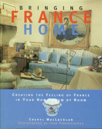 Bringing France Home: Creating The Feeling Of France In Your Home Room By Room