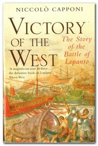 image of Victory of the West The Story of the Battle of Lepanto