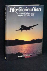 image of Fifty Glorious Years; A Pictorial Tribute to the Douglas DC-3 1935-1985