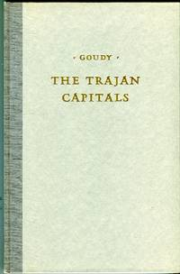 The Capitals From the Trajan Column at Rome by  Frederic W Goudy - 1st printing - 1936 - from Barbarossa Books Ltd. (SKU: 72482)
