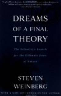 Dreams of a Final Theory : The Scientist's Search for the Ultimate Laws of by Weinberg, Steven - 1994-02-01