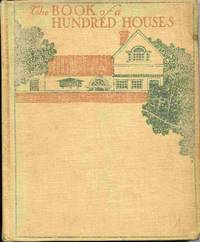 The Book Of A Hundred Houses: A Collection Of Pictures, Plans And  Suggestions For Householders