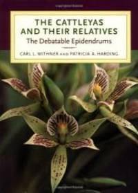 image of The Cattleyas and Their Relatives: The Debatable Epidendrums