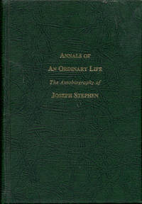 Annals of an Ordinary Life: The Autobiography of Joseph Stephen by Joseph Stephen - Hardcover - Signed - 1977 - from Bookmarc's and Biblio.com