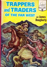Trappers and Traders of the Far West (Landmark Books #29)