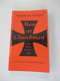 Man as Churchman (The Wiles Lectures)