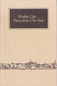 Yankee City...Faces from Our Past (2001 Updated Edition)