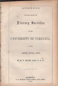 Address Delivered Before the Literary Societies of the University of Virginia, on the 28th June, 1855