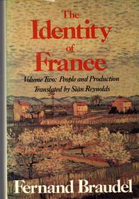 The Identity of France - Volume (Two 2): People and Production