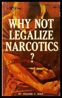 image of WHY NOT LEGALIZE NARCOTICS