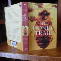 image of The Honey Trail: In Pursuit of Liquid Gold and Vanishing Bees